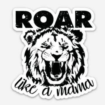 Roar Like A Mama Sticker