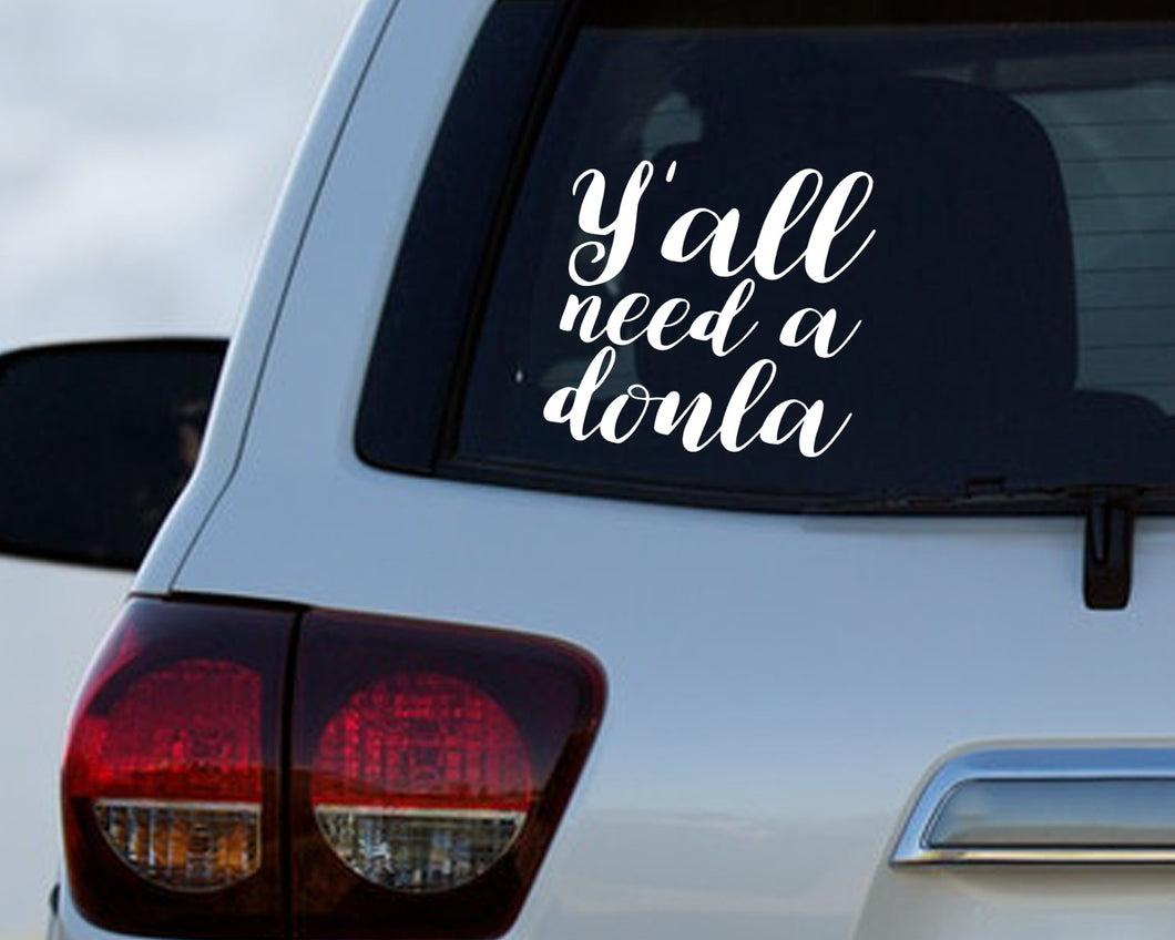 Y'all Need a Doula - Doula Car Decal