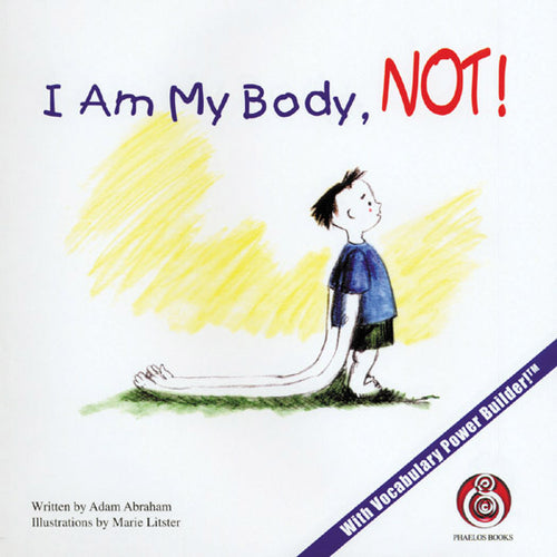 I Am My Body, NOT! NEW SIGNED FIRST EDITIONS by Adam Abraham