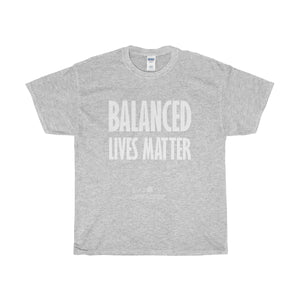 BALANCED LIVES MATTER Unisex Heavy Cotton Tee