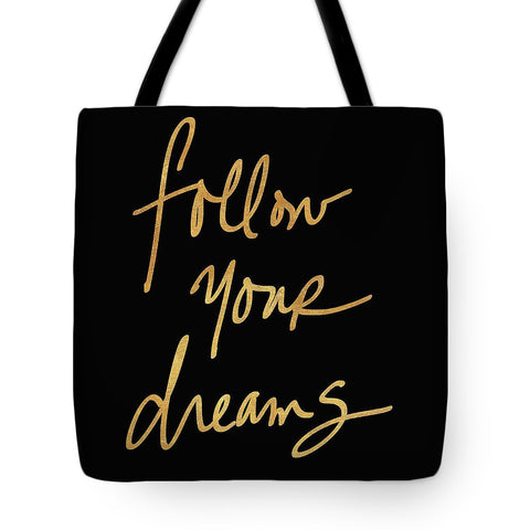 Follow Your Dreams On Black Tote Bag