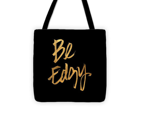 Be Edgy Tote Bag
