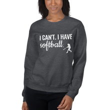 I Can't I Have Softball Sweatshirt