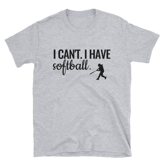 I Can't I Have Softball Tee