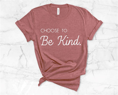 Choose To Be Kind Adult- Mauve