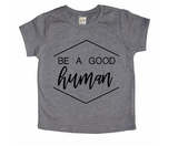 Be a Good Human Toddler Shirt