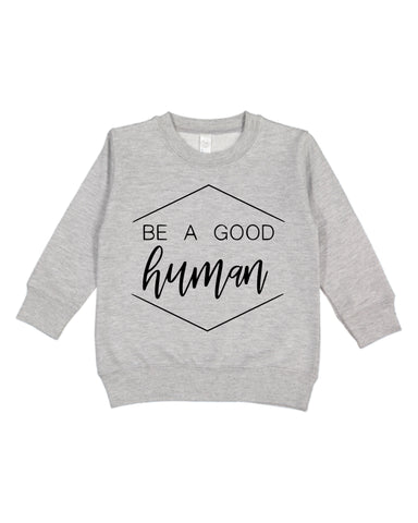 Be A Good Human Crewneck- Gray