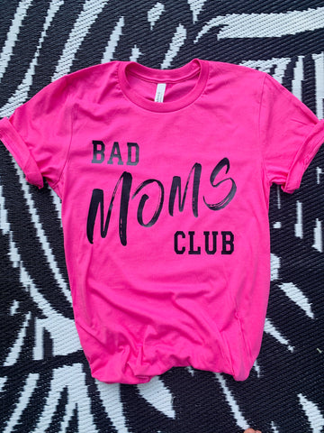 BAD MOMS CLUB.