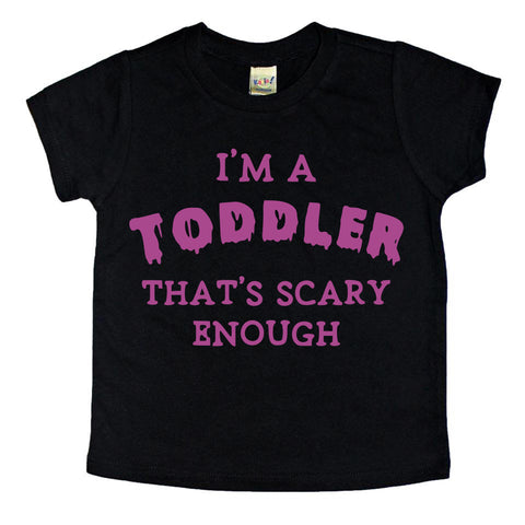 I'm a TODDLER, that's scary enough- purple