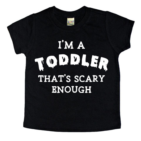 I'm a TODDLER, that's scary enough- white