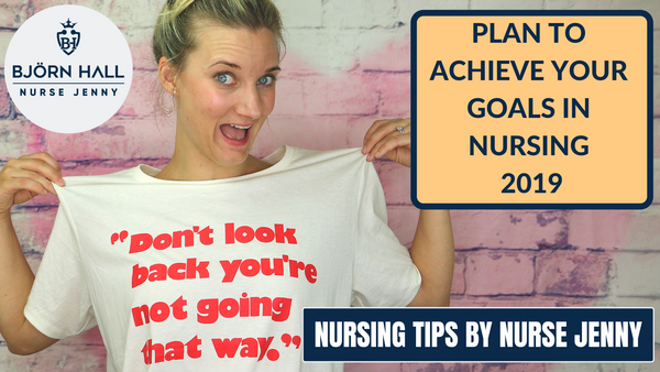 Plan To Achieve Your Goals In Nursing 2019