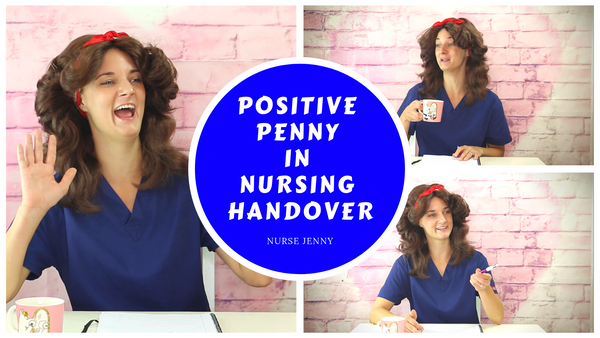 Positive Penny in Nursing Handover