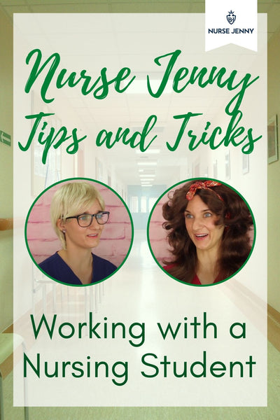 Tips and Tricks When Working with a Nursing Student