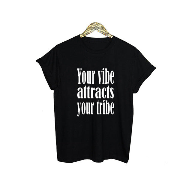 2018 New Fashion Women T shirt Cotton Tops Your vibe attracts your tribe Funny Saying Black White tshirt Tumblr Tee Shirt Femme