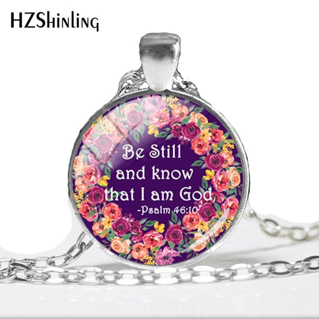 """Be Still And Know That I Am God"" Inspirational Necklace"
