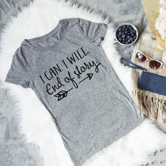 Women's Tshirt - I can I Will End of Story Gray Tee for summer cotton fashion grunge aesthetic tops slogan quote graphic t shirt