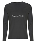 Forgive Me If I Die - Men's Long Sleeve T-Shirt