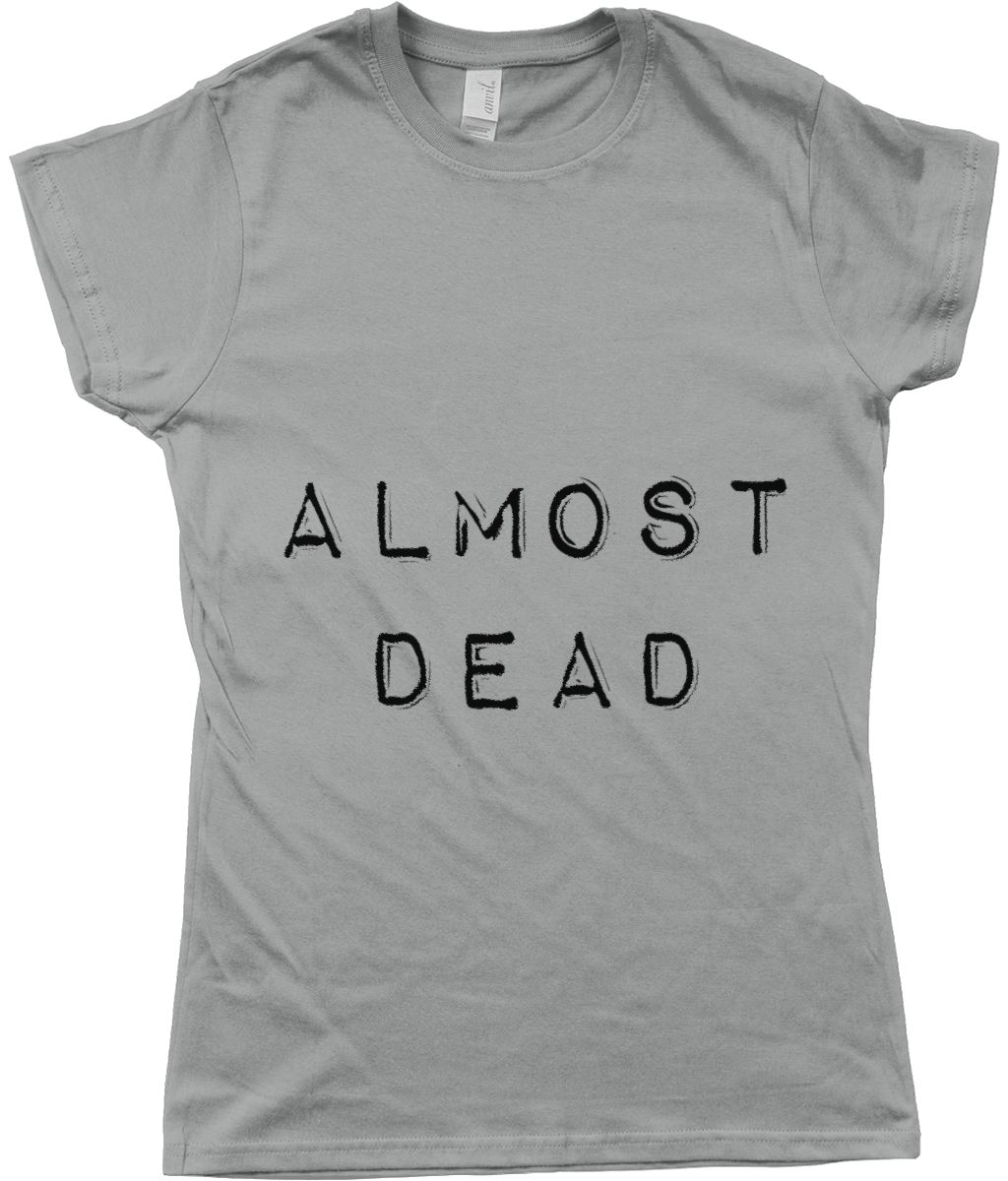 Almost Dead Ladies Fitted T-Shirt