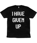 I Have Given Up Jersey Men's/Unisex T-Shirt - Dark