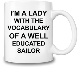 Coffee Cup I'm A Lady With Vocabulary Of Well Educated Sailor