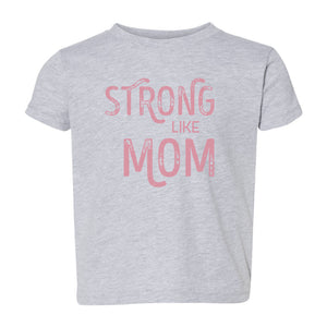 Strong Like Mom Pink Toddler T-Shirt