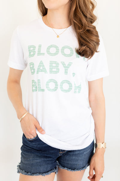 Bloom Baby, Bloom T-Shirt