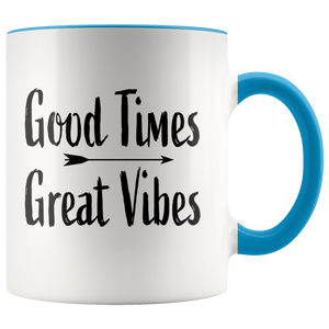Good Times Great Vibes Mug
