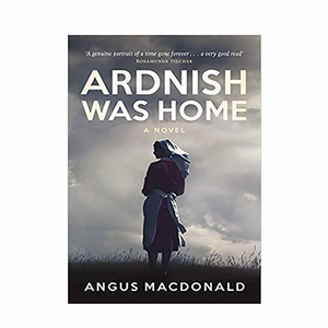 Ardnish Was Home: A Novel - Luss General Store