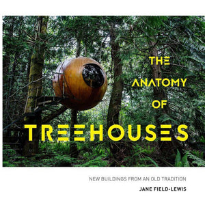 Anatomy Of Treehouses