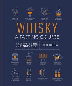 Whisky: A Tasting Course