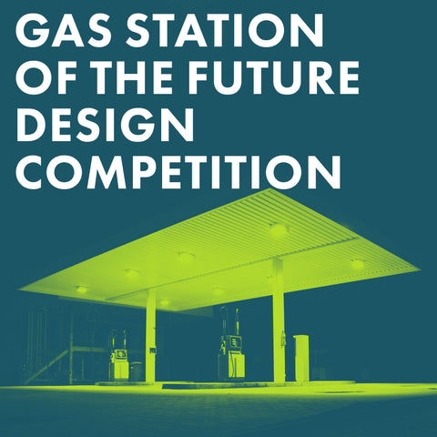 Gas Station of the Future: Design Competition