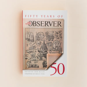 Fifty Years of the Texas Observer edited by Char Miller