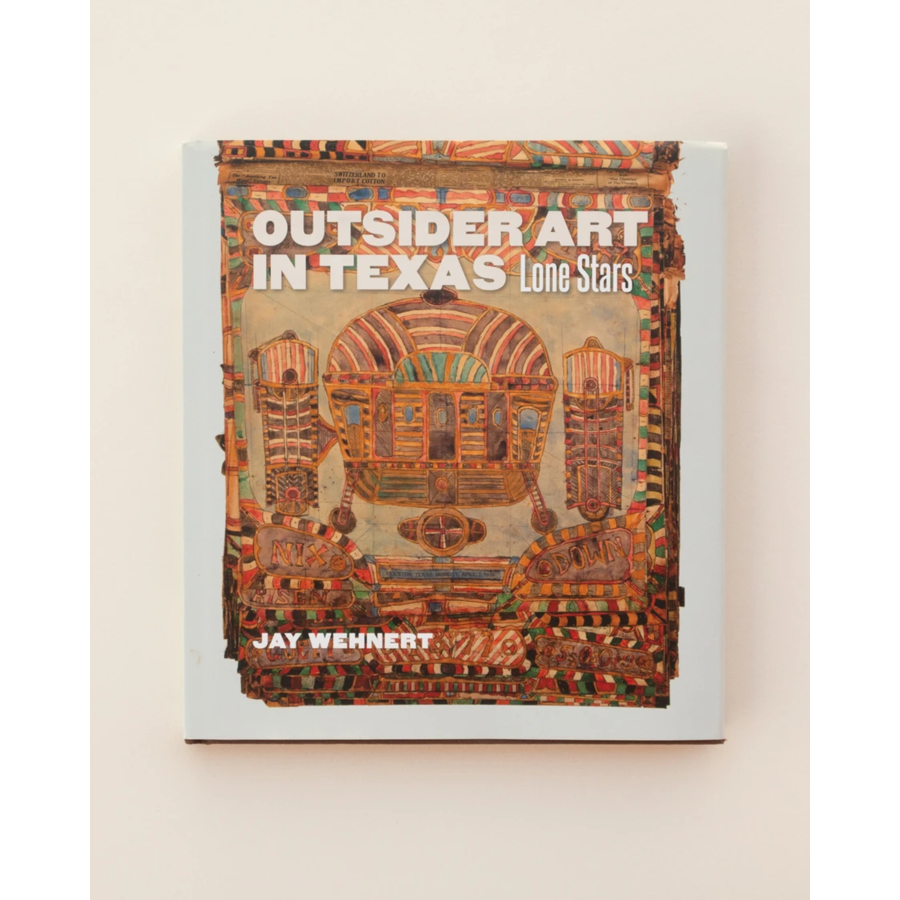Outsider Art in Texas by Jay Wehnert