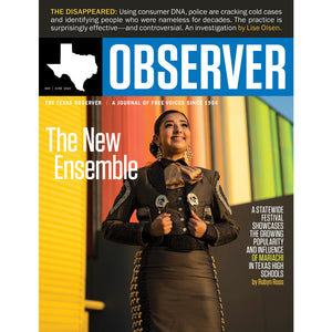 Texas Observer Magazine - May/June 2020