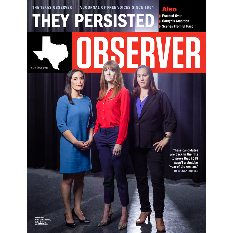 Texas Observer Magazine - September/October 2019