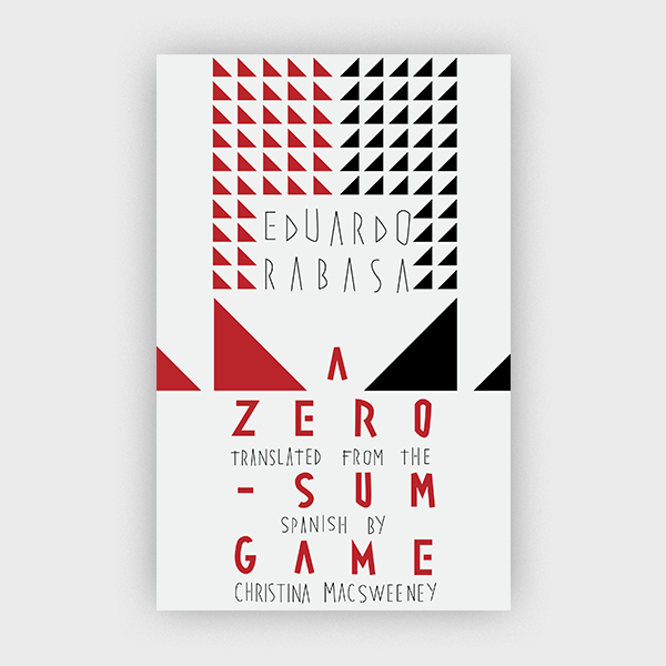 A Zero-Sum Game by Eduardo Rabasa