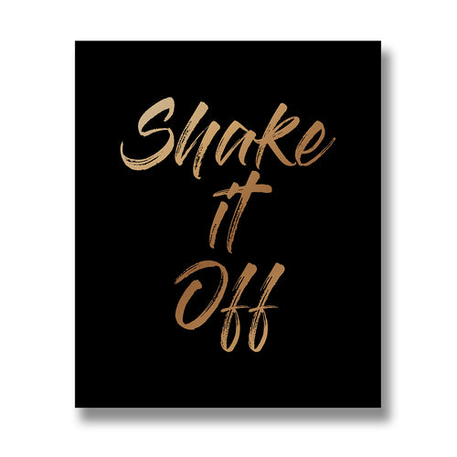 Shake It Off Black Wooden Freestanding / Wall Hanging Plaque with Metallic Gold Foil Writing