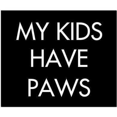 My Kids Have Paws Silver Foil Wooden Plaque