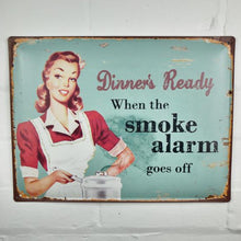Dinner's Ready When The Smoke Alarm Goes Off Metal Plaque