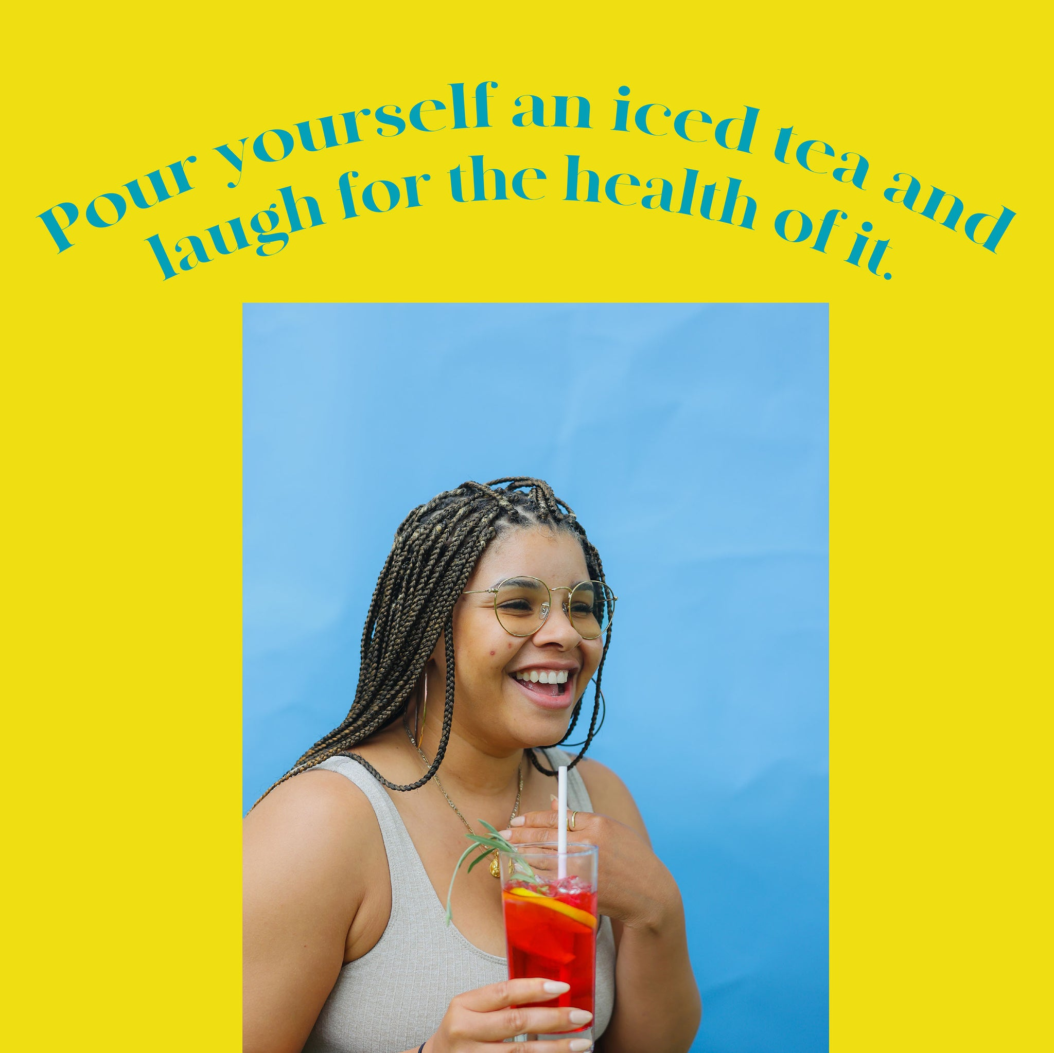 Pour yourself an iced tea and laugh for the health of it. Image of LC Laughing.