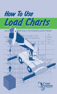 How to Use Load Charts Field Guide