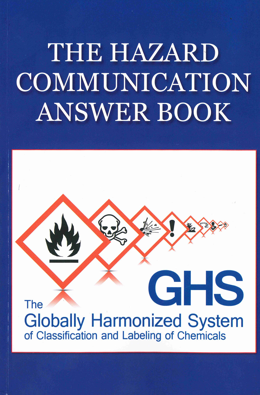 The Hazard Communication Answer Book by Mark Moran