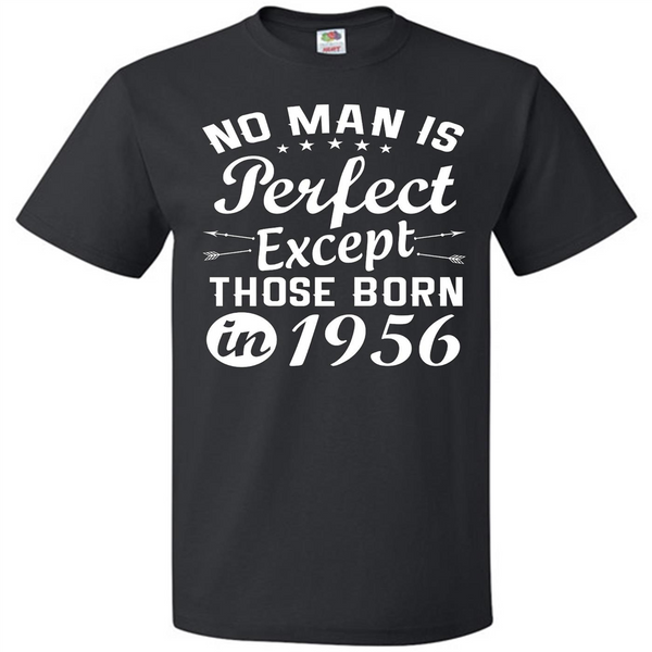 No Man Perfect Except Those Born In 1956Best TShirt For Men