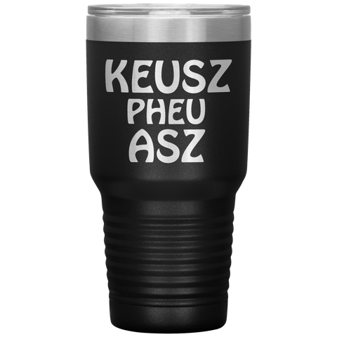 Kiss My Ass Tumbler