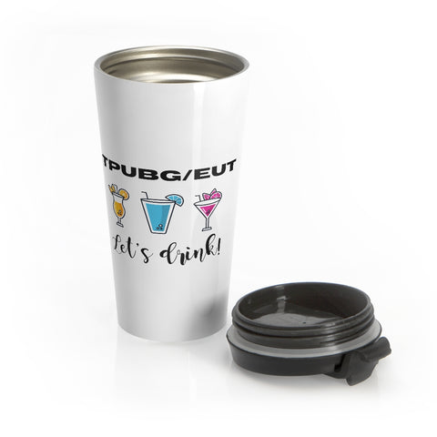 F it. Let's drink! Stainless Steel Travel Mug