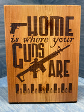 Home Is Where Your Guns Are Plaque - Your American Flag Store