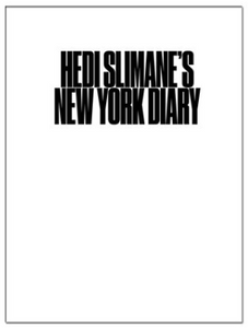 """NEW YORK DIARY"" BY HEDI SLIMANE (VOL.I)"