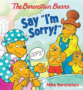 "The Berenstain Bears' Say ""I'm Sorry"""