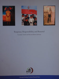 Response, Responsibility and Renewal: Canada's Truth and Reconciliation Journey