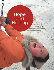 Hope and Healing: The Impacts of the Residential School System on Indigenous Peoples
